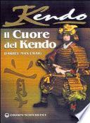 Il cuore del Kendo. Filosofia e pratica dell'arte della spada