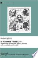 Il curricolo «razziale». La costruzione dell'alterrità di «razza» e coloniale nella scuola italiana (1860-1950)