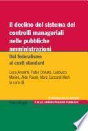 Il declino del sistema dei controlli manageriali nelle pubbliche amministrazioni. Dal federalismo ai costi standard