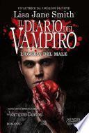 Il diario del vampiro. L'ombra del male