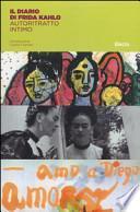 Il diario di Frida Kahlo. Un autoritratto intimo