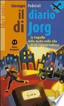Il diario di Jorg. La tragedia della verità nella vita di un ragazzo tedesco