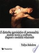 Il Disturbo Narcisistico di Personalità: modelli teorici a confronto, diagnosi e modalità relazionale