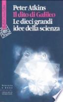 Il dito di Galileo. Le dieci grandi idee della scienza