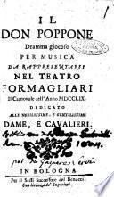 Il don Poppone dramma giocoso per musica da rappresentarsi nel teatro Formagliari il carnovale dell'anno 1759. Dedicato alle nobilissime, e gentilissime dame, e cavalieri