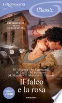 Il falco e la rosa (Romanzo Classic)