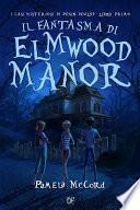 Il Fantasma di Elmwood Manor (I Casi Misteriosi di Pekin Dewlap - Libro Primo)
