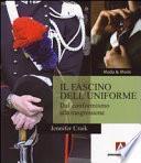 Il fascino dell'uniforme. Dal conformismo alla trasgressione