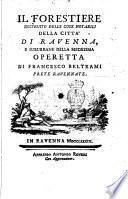 Il Forestiere instruito delle cose notabili della città di Ravenna, e suburbane della medesima. Operetta di Francesco Beltrami prete ravennate