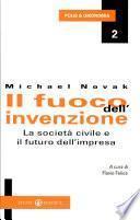 Il fuoco dell'invenzione. La società civile e il futuro dell'impresa