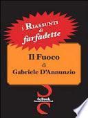 Il fuoco di Gabriele D'Annunzio. I riassunti di Farfadette. Per chi non ha «tempo di leggere»
