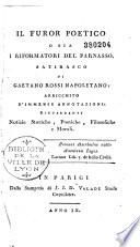Il Furor poetico, osia i Riformatori del Parnasso, satirasco di Gaetano Rossi,... arrichito d'immense annotazioni...
