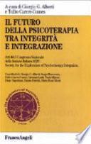 Il futuro della psicoterapia tra integrità e integrazione