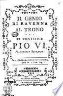 Il genio di Ravenna al trono del ss. pontefice Pio 6. felicemente regnante