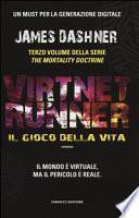 Il gioco della vita. Virtnet Runner. The mortality doctrine