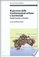 Il governo delle trasformazioni urbane e territoriali