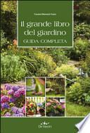 Il grande libro del giardino. Guida completa