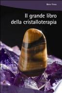 Il grande libro della cristalloterapia