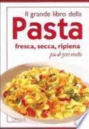 Il grande libro della pasta e dei primi piatti