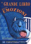 Il grande libro delle emozioni. Ediz. a colori