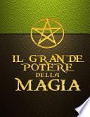 Il GRANDE POTERE DELLA MAGIA - Prima Edizione