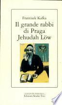 Il grande rabbi di Praga Jehudah Löw