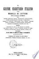Il grande segretario italiano, ossia Modelli di lettere sopra qualsiasi argomento ... corredato da un corso di complete regole d'ortografia