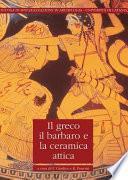 Il greco, il barbaro e la ceramica attica