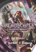 Il guardiano di Saqquara- Dreamscapes- I racconti perduti-