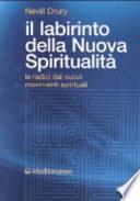 Il labirinto della nuova spiritualità. Le radici dei nuovi movimenti spirituali