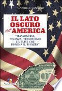 Il lato oscuro dell'America. Massoneria, finanza, terrorismo e l'élite che domina il pianeta