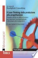 Il Lean Thinking dalla produzione alla progettazione. Pensare snello in ufficio tecnico per innovare la progettazione e diventare più competitivi. 5 casi italiani di successo