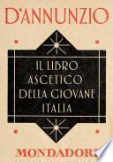 Il libro ascetico della giovane Italia (e-Meridiani Mondadori)