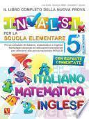 Il libro completo della nuova prova INVALSI per la scuola elementare. 5ª elementare. Italiano, matematica e inglese