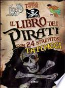Il libro dei pirati. Libri & tattoo. Con gadget