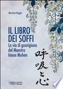Il libro dei soffi. La via di guarigione del maestro Inoue Muhen