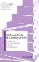 Il «Libro dell'arte» di Cennino Cennini. Edizione critica e commento linguistico