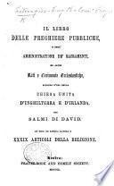 Il Libro delle Preghiere Pubbliche ... In fine, in lingua latina, i XXXIX. articoli della religione