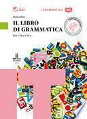Il libro di grammatica : per CILS, CPC