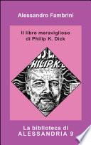 Il libro meraviglioso di Philip K. Dick