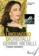 Il linguaggio di cristalli, gemme, metalli
