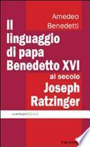 Il linguaggio di papa Benedetto XVI al secolo Joseph Ratzinger
