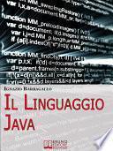 Il linguaggio Java. Elementi di Programmazione Moderna e Java per il Tuo Sito E-Commerce. (Ebook Italiano - Anteprima Gratis)