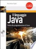 Il linguaggio Java. Guida alla programmazione di base. Con CD-ROM