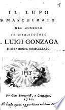 Il Lupo Smascherato Nel Mordere Il Miracoloso S. Luigi Gonzaga Miseramente Smascellato