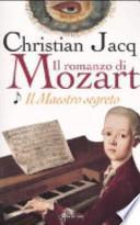 Il maestro segreto. Il romanzo di Mozart