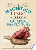 Il magnifico libro delle creature fantastiche