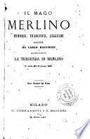 Il mago Merlino. Memorie, tradizioni e leggende (rist. anast. 1865)