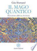 Il mago quantico. Iniziazione e rituali avanzati