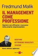 Il management come professione. Operare con efficacia e successo nella propria organizzazione